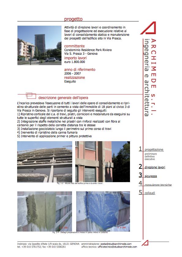 Attività di direzione lavori e coordinamento in fase di progettazione ed esecuzione relative ai lavori di consolidamento statico e manutenzione dei prospetti dell'edificio sito in Via Prasca